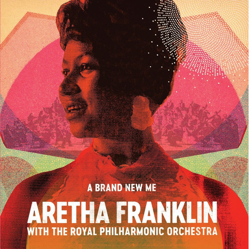 Image of A Brand New Me: Aretha Franklin (with The Royal Philharmonic Orchestra